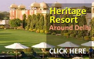 Heritage Resort Around Delhi